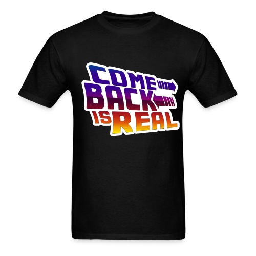 Comeback Is Real - Men's T-Shirt