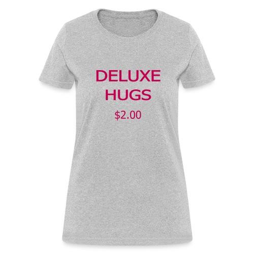 Deluxe Hugs - 2 dollars - Women's T-Shirt