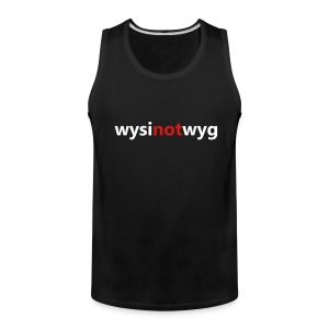 What you see is not what you get (tank top) - Men's Premium Tank