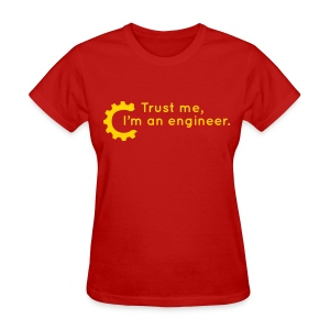Trust Me, I'm an engineer (R) - Women's T-Shirt