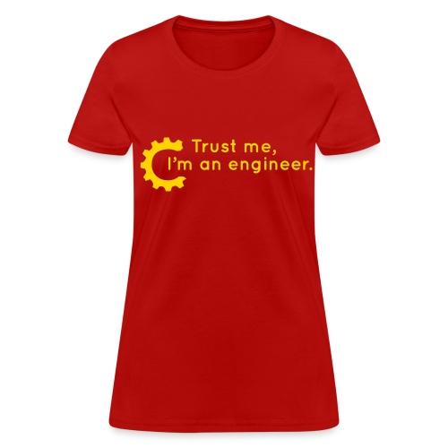 Trust Me, I'm an engineer (R) - Women's T-Shirt