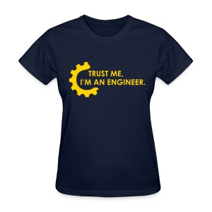 Trust Me, I'm an engineer (2B) - Women's T-Shirt