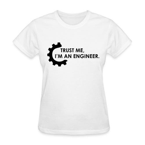 Trust Me, I'm an engineer (2W) - Women's T-Shirt