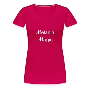 Melanin Magic - Women's Premium T-Shirt
