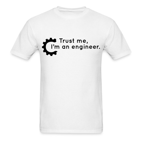 Trust Me, I'm an engineer (W) - Men's T-Shirt