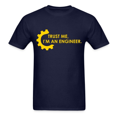 Trust Me, I'm an engineer (2B) - Men's T-Shirt