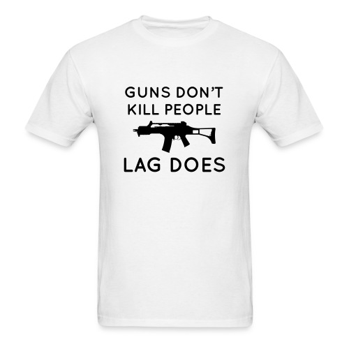 Guns don't kill people, lag does - Men's T-Shirt