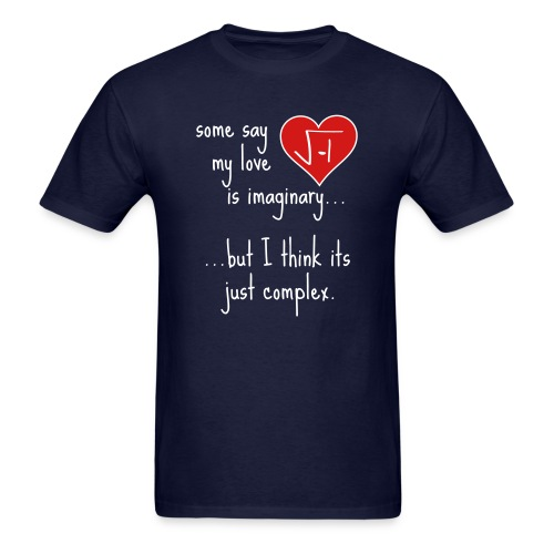Some say my love is imaginary - Men's T-Shirt