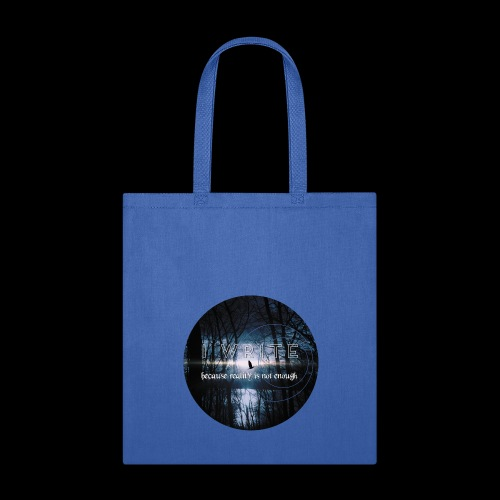 Reality Is Not Enough - Tote Bag