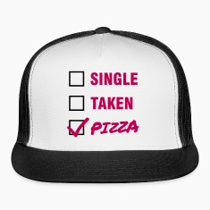 Single / Taken / Pizza - Funny & Cool Statment Caps