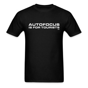Autofocus is for Tourists - Men's T-Shirt