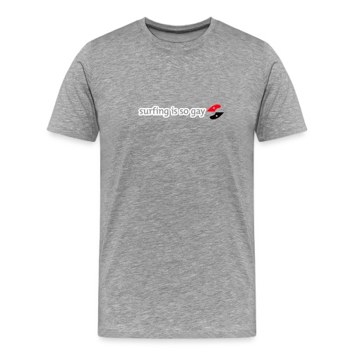 Surfing is So Gay - OUT in the line-up - Men's Premium T-Shirt