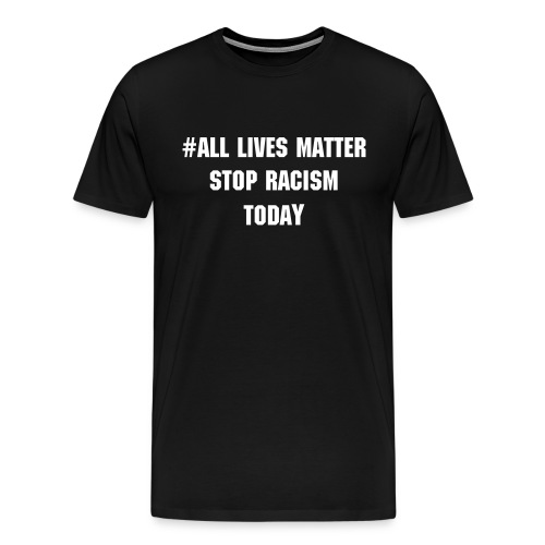 All Lives Matter T-Shirt - Men's Premium T-Shirt