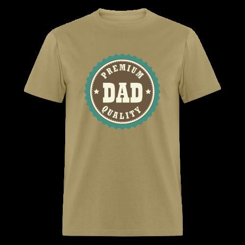 Premium Quality Dad! - Men's T-Shirt