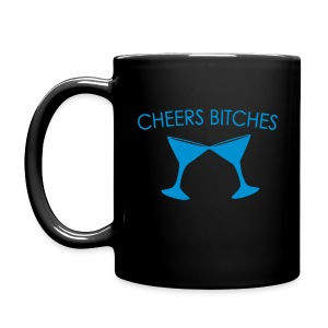cheers bitches mug - Full Color Mug