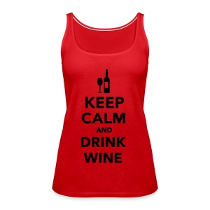 keep calm drink wine tank - Women's Premium Tank Top