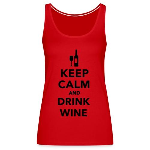 keep calm drink wine tank - Women's Premium Tank Top