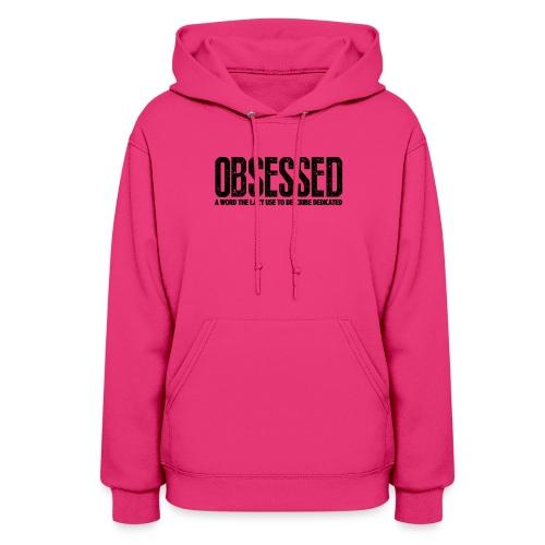 Obsessed | Womens hoodie - Women's Hoodie