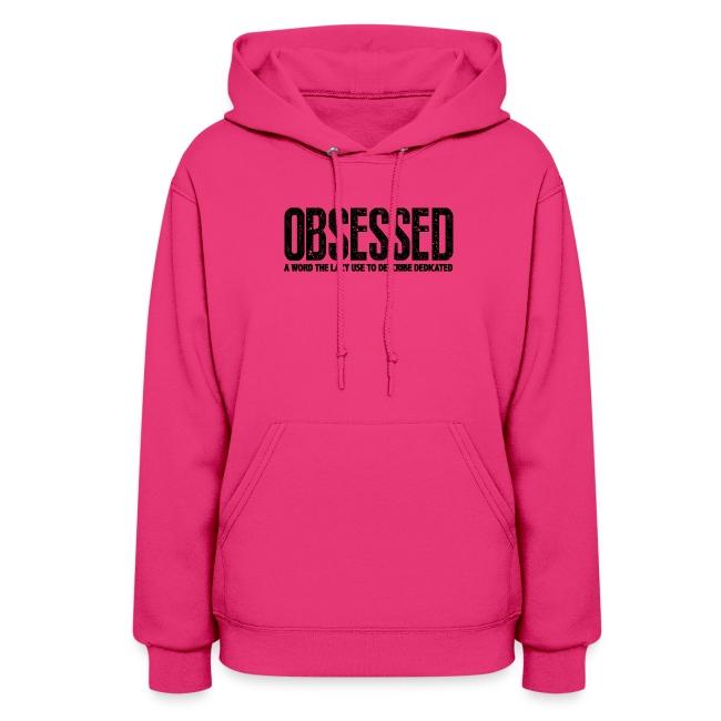 Obsessed | Womens hoodie