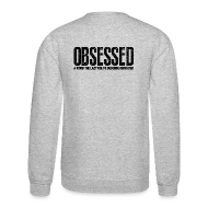 Long Sleeve Shirts ~ Men's Crewneck Sweatshirt ~ Obsessed | Mens jumper (back print)