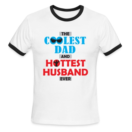 Coolest Dad & Hottest Hubby - Men's Ringer T-Shirt