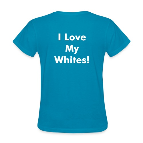 Women's I Love My Whites! - Women's T-Shirt