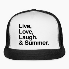 Live Love Laugh and Summer Caps