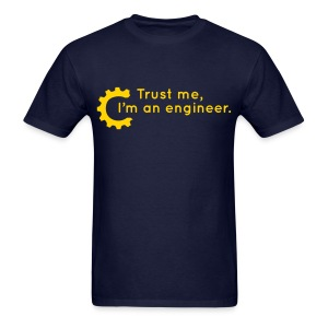 Trust Me, I'm an engineer (R) - Men's T-Shirt