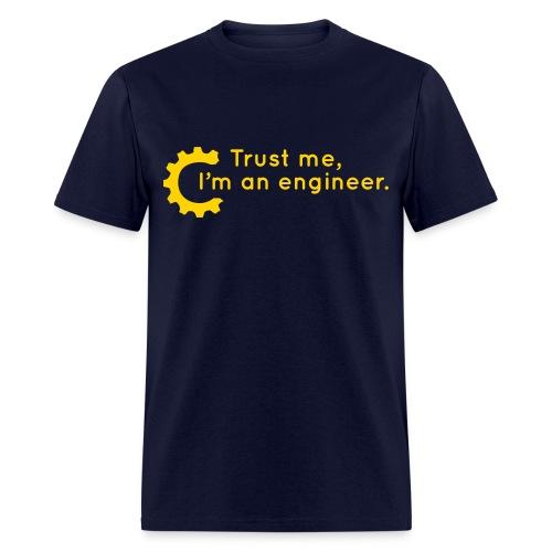 Trust Me, I'm an engineer (R) - Men's T-Shirt