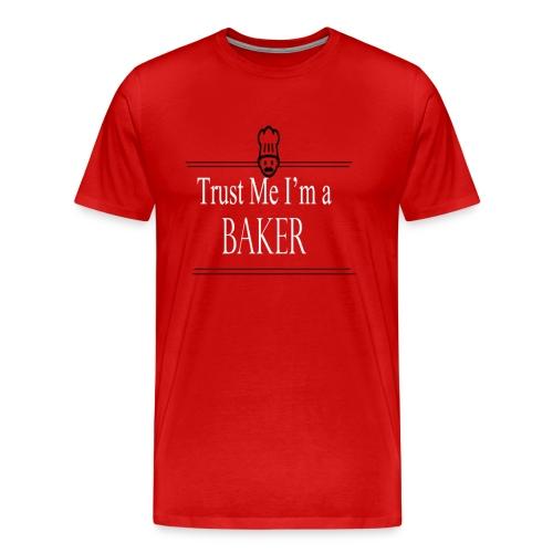 Trust Me I'm a Baker T Shirt - Baker T Shirt for Men and Women - Men's Premium T-Shirt