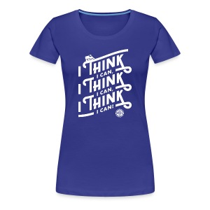 I Think I Can x3 Ladies Shirt - Women's Premium T-Shirt