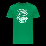 T-Shirts ~ Men's Premium T-Shirt ~ I Think I Can x3 Mens Shirt