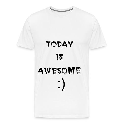 today is awesome - Men's Premium T-Shirt