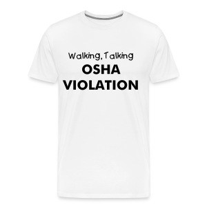 OSHA Violation - Men's Premium T-Shirt