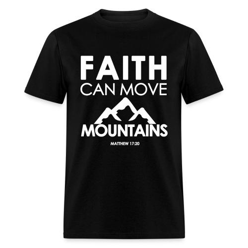 Faith Can Move Mountains - Men's T-Shirt