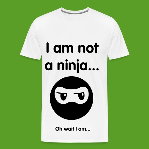 Mens-I am not a ninja... - Men's Premium T-Shirt