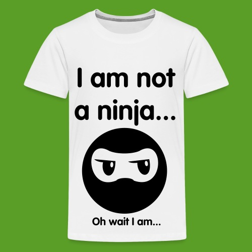 Kids-I am not a ninja... - Kids' Premium T-Shirt