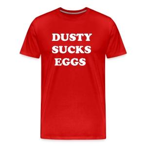 Dusty Sucks Eggs (adult) - Men's Premium T-Shirt