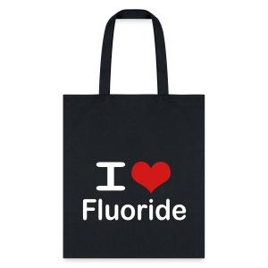 I love fluoride (white text) - Tote Bag