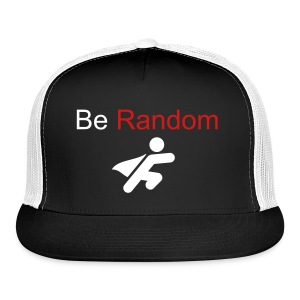 Be Random, So Be Super Random - Trucker Cap