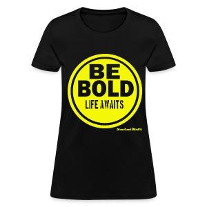 Be BOLD in Yellow - Women's T-Shirt