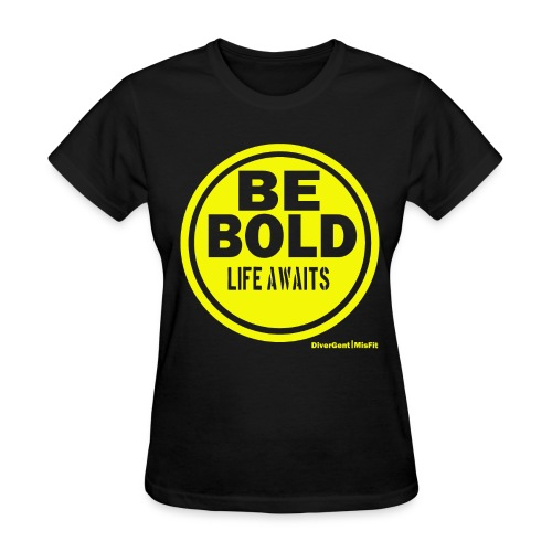 Be BOLD in Yellow - Women's T-Shirt