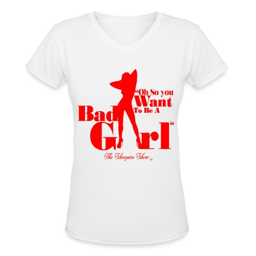 BAD GIRL - Women's V-Neck T-Shirt