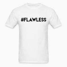 #Flawless Shirt T-Shirts