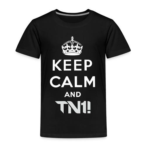 TN1! - Men's  Keep Calm And TN1! T- Shirt - Toddler Premium T-Shirt