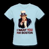 Women's T-Shirts ~ Women's T-Shirt ~ I Want You For Boston