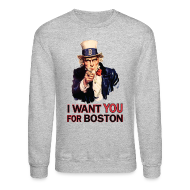 Long Sleeve Shirts ~ Men's Crewneck Sweatshirt ~ I Want You For Boston