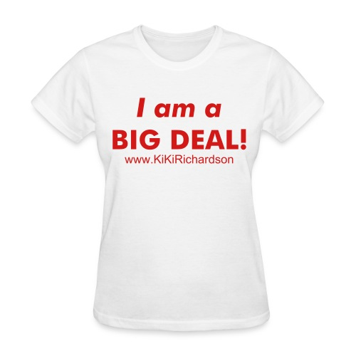 Big Deal - Women's T-Shirt