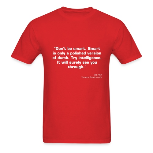 Don't be smart - Men's T-Shirt