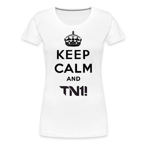 TN1! - Women's  Keep Calm And TN1! T- Shirt - Women's Premium T-Shirt